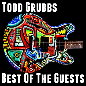 todd grubbs best of the guests
