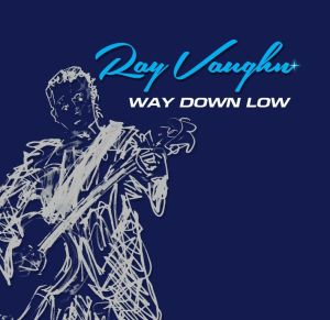 ray vaughn way down low