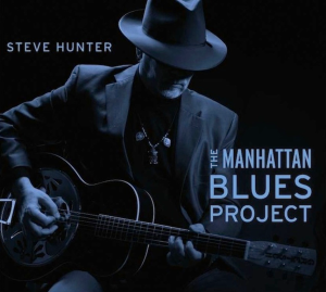 steve hunter manhattan blues project