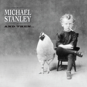 Michael Stanley - And Then - Cover