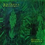 ANTHONY PHILLIPS slowdance