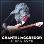 Chantel McGregor – Stupid Love medres