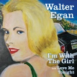 Walter Egan – I'm With The Girl medres