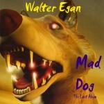 Walter Egan – Mad Dog medres